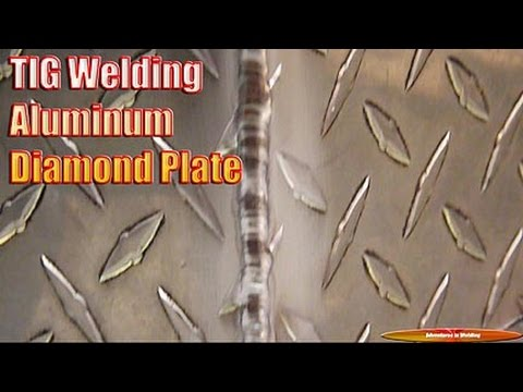 TIG welding aluminum diamond plate - Adventures in Welding #127