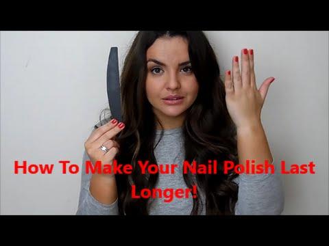 How To Make Your Nail polish Last Longer!