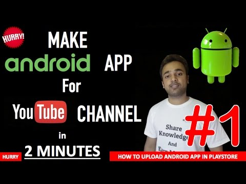 Create Android App for YouTube Channel - Increase YouTube Views, Subscribers & Revenue SEO tips