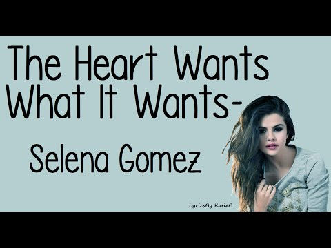 The Heart Wants What It Wants (With Lyrics) - Selena Gomez