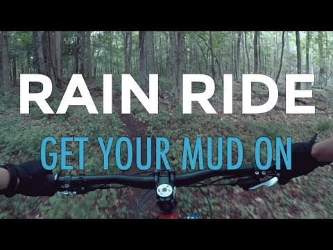 Raining? Go ride your bike: Why mountain biking in the rain is good (sometimes)