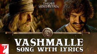 Lyrical: Vashmalle Full Song with Lyrics | Thugs Of Hindostan | Ajay-Atul | Amitabh Bhattacharya