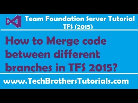 How to Merge code between different branches in TFS 2015 - Team Foundation Server 2015 Tutorial