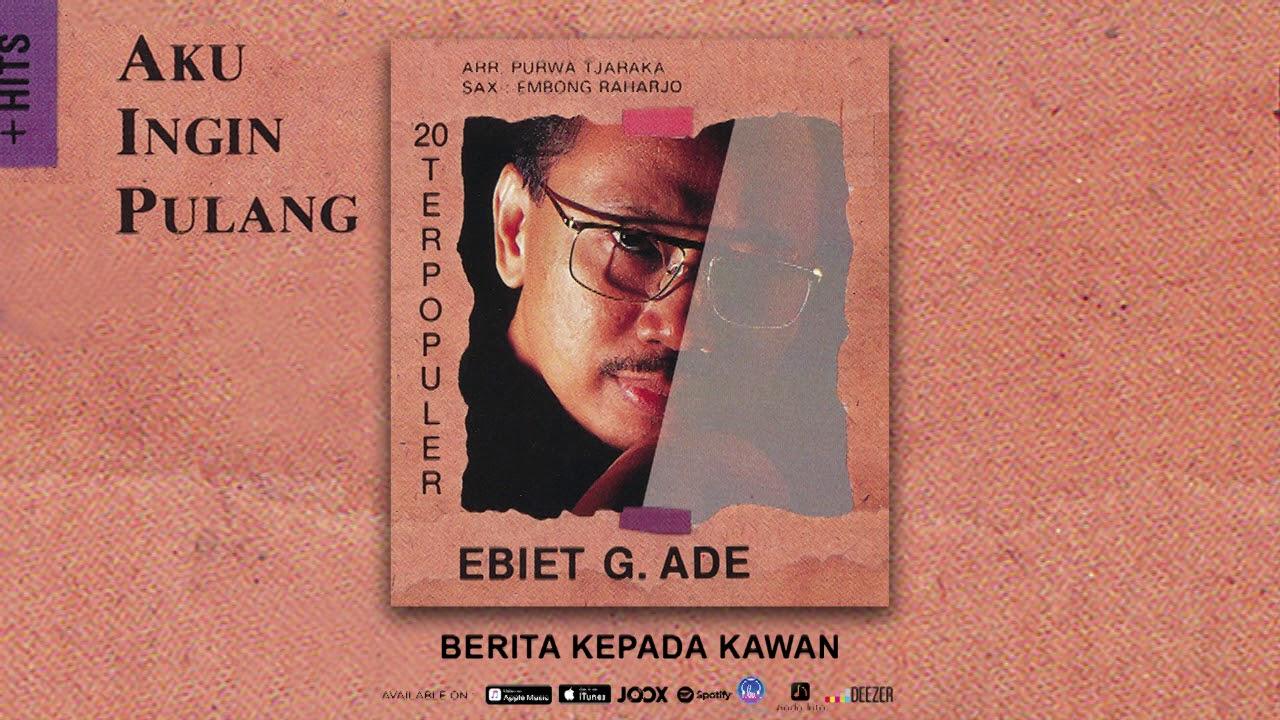 Download Ebiet G. Ade - Berita Kepada Kawan (Official Audio) MP3 Gratis