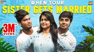 When your sister gets married || Narikootam || Tamada Media