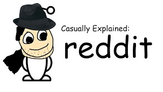 Casually Explained: Reddit
