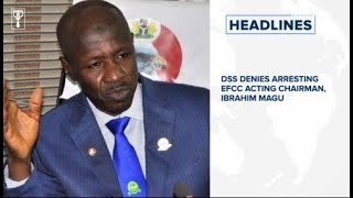 DSS denies arresting EFCC Acting Chairman, Ibrahim Magu, Gov. Akeredolu recovers from COVID-19