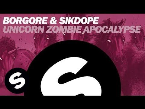 BORGORE & SIKDOPE - Unicorn Zombie Apocalypse (Original Mix)