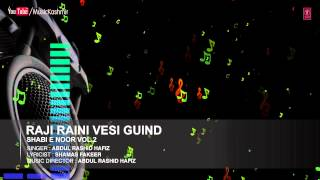 Official : Raji Raini Vesi Guind Full (HD) Song | T-Series Kashmiri Music | Abdul Rashid Hafiz