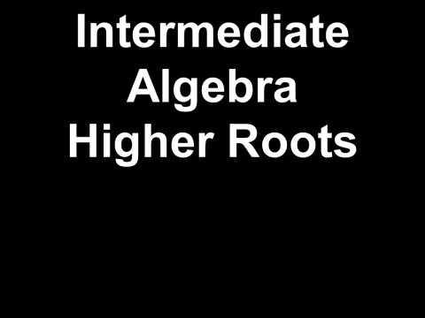 Intermediate Algebra Higher Roots
