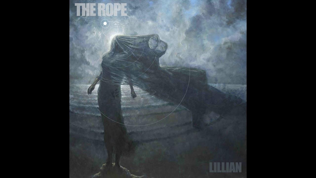 The Rope - Lillian (Full Album 2019)