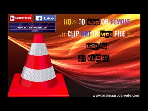 How to Add or Remove Clip Art/Picture of Mp3 File Using VLC | 1080p