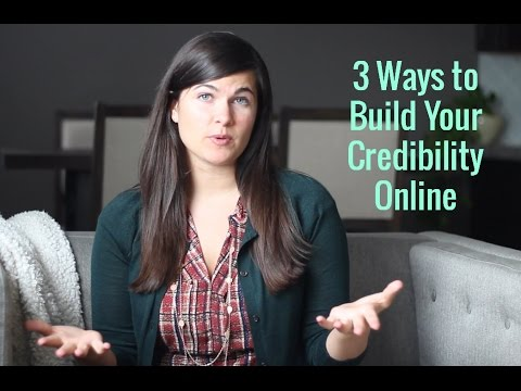 3 Ways to Build Your Credibility Online