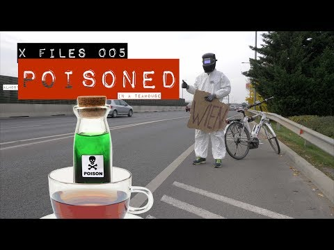 X FILE 005 - Almost POISONED  in the teahouse!!! (100% not CLICKBAIT!!)