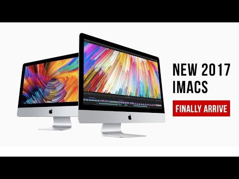 The New 2017 iMac has arrived - Feature and Spec Overview