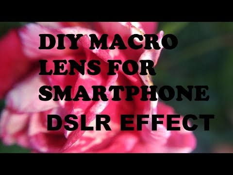 DIY Macro Lens For Smartphone | DSLR effect on any smartphone