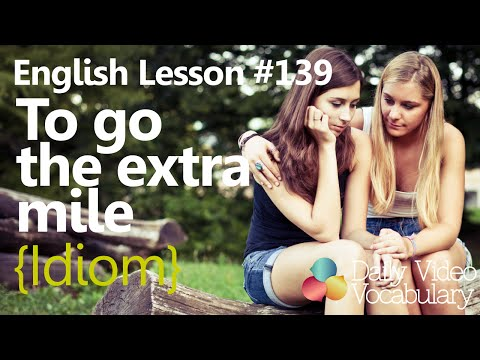 English Lesson # 139 – To go the extra mile (Idiom) - Learn English Conversation.