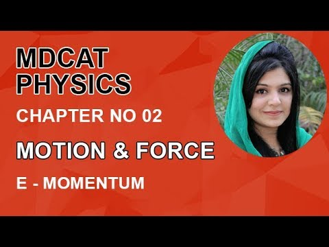 MDCAT Physics Lecture Series, Ch 2, Define Momentum, Physics Entry Test, ch 2
