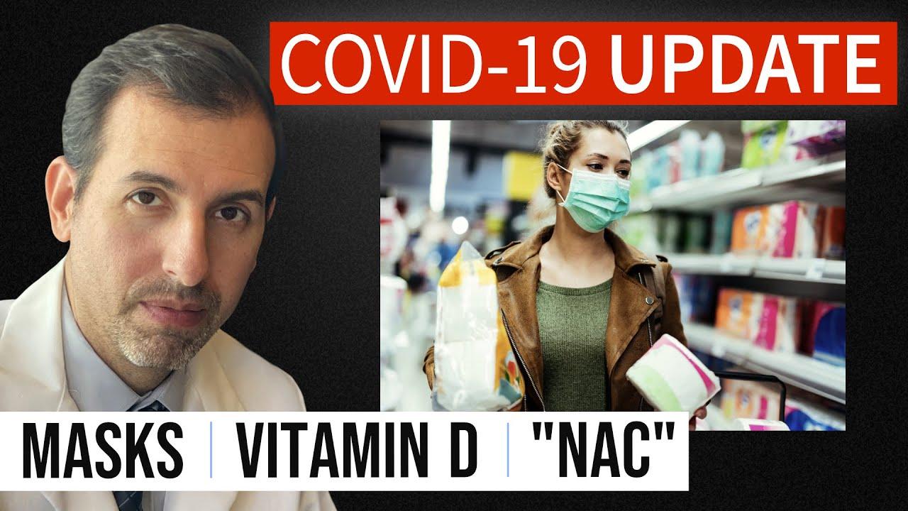 Coronavirus Update 111: Masks; New Vitamin D Data and COVID 19; n acetylcysteine (NAC)