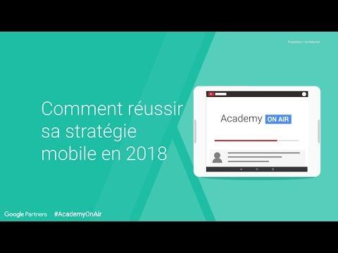 Academy on Air - Comment réussir sa stratégie mobile en 2018