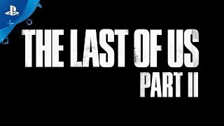 The Last of Us Part II - Teaser Trailer #2   PS4