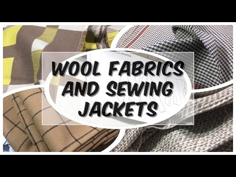 How to choose Jacket Fabric- Wool Fabric for jackets sewalong