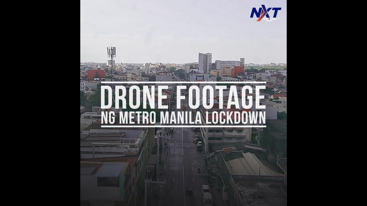 Drone footage ng Metro Manila lockdown | NXT