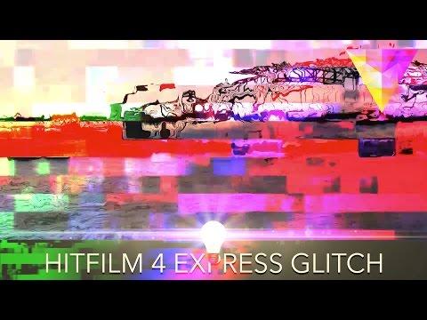 Hitfilm 4 Express: How to create a Glitch Effect