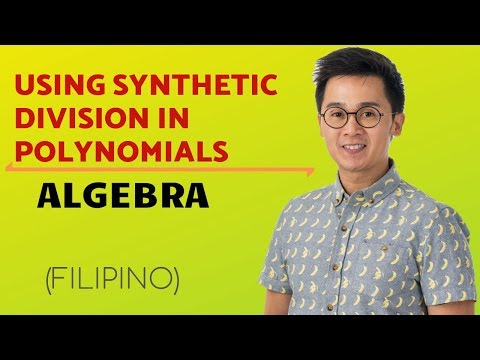 Algebra - Dividing Polynomials Using Long Division and Synthetic Division in Filipino