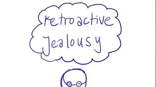 Overcoming Retroactive Jealousy: Alice's story