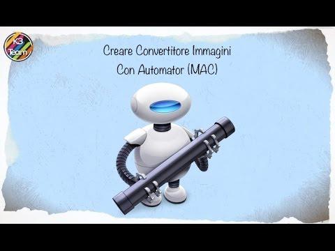 [] Convertitore Immagini Mac fatto con Automator []