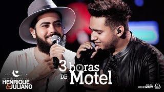 Henrique e Juliano - 3 HORAS DE MOTEL - #3HORASDEMOTEL
