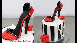High Heel Stiletto Shoe Cake - How To Make by Cakes StepbyStep