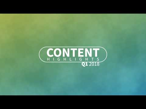2018 Q1 Content Highlights