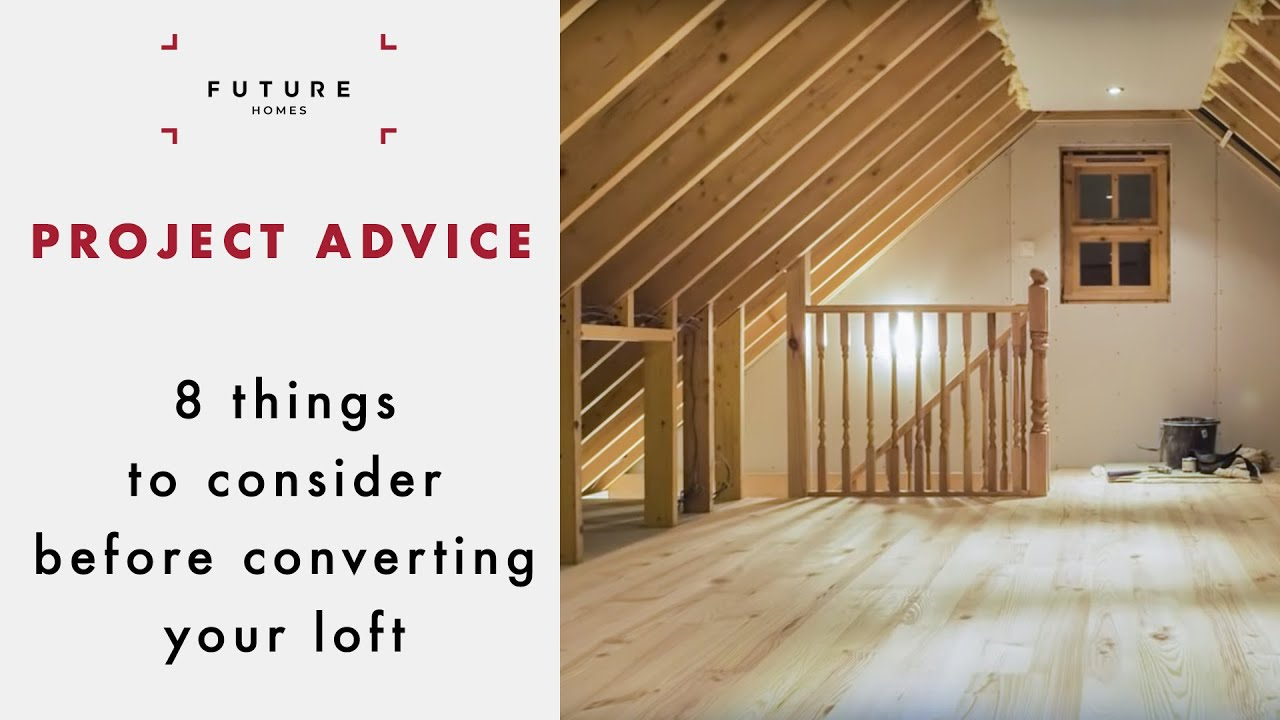 PROJECT ADVICE   Loft Conversions: 8 Things you need to know   Future Homes Network