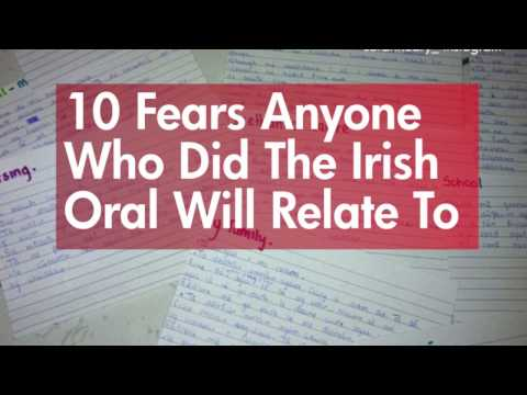 10 fears anyone who did the Irish oral will relate to
