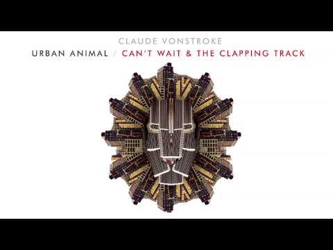 Claude VonStroke - Can't Wait