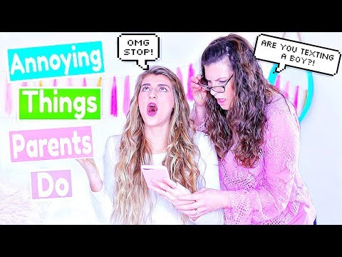 Annoying Things Parents do to Teenagers!