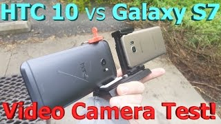 HTC 10 vs Galaxy S7 video camera test - Best camera for vlogging?