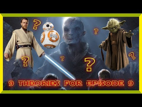 9 Theories for Star Wars Episode 9
