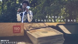 Famous - Chasing That Bag (Official Music Video) @Dylanverduntv