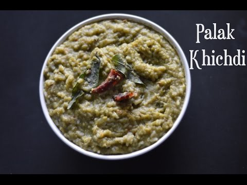 Palak Khichdi Recipe|Quick & Healthy Lunch Idea|