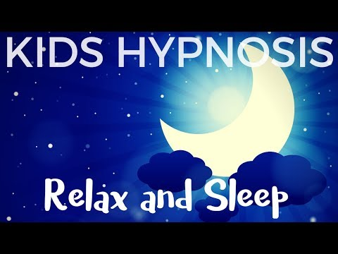 Kids Hypnosis - Relax and Sleep for children of all ages
