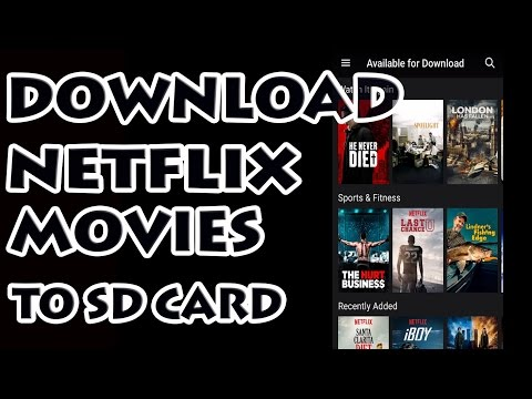 Netflix App - Download Movies to SD Card
