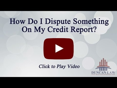 How Do I Dispute Something on My Credit Report?