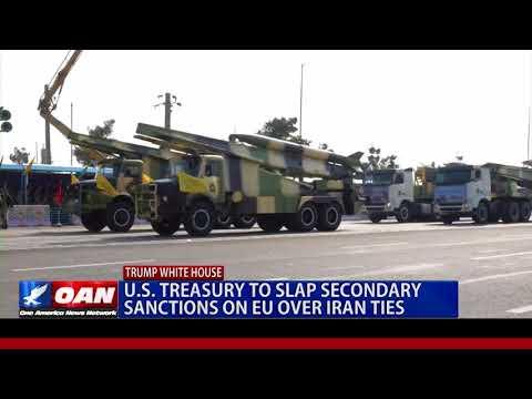 U.S. Treasury to Slap Secondary Sanctions on EU over Iran Ties