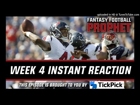 Week 4 Instant Reaction - Fantasy Football Podcast 2017