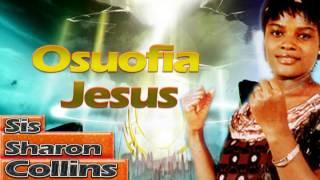 Sis. Sharon Collins - Osuofia Jesus - Nigerian Gospel Music