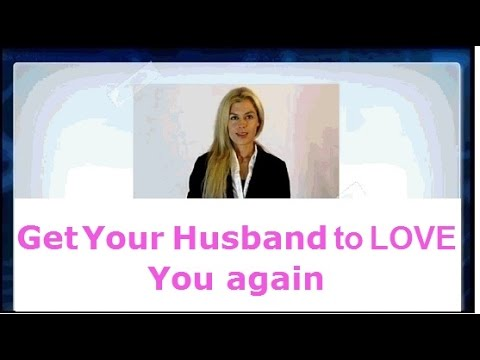 Find out How to Get Your Husband to LOVE You again
