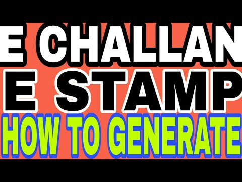 HOW TO GENERATE E CHALLAN & E STAMP